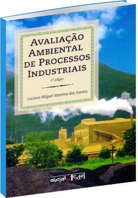 Avaliação Ambiental de Processos Industriais - 4ª Edição