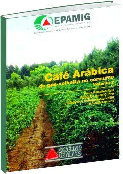 Café Arábica da pós-colheita ao consumo - Volume 2