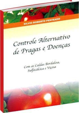 Controle Alternativo de Pragas e Doenças - 3ª Edição