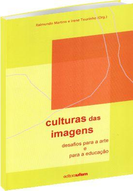 Culturas das Imagens: Desafios para a arte e para a educação