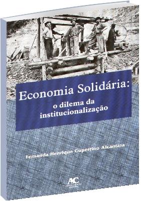 Economia Solidária: o dilema da institucionalização