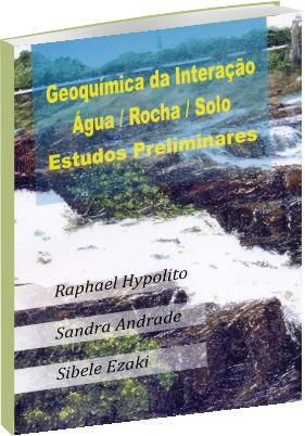 Geoquímica da Interação Água/ Rocha/ Solo Estudos Preliminares
