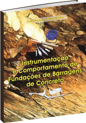 Instrumentação e Comportamento de Fundações de Barragens de Concreto