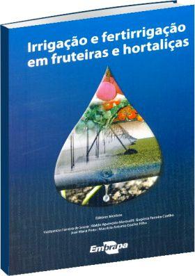 Irrigação e fertirrigação em fruteiras e hortaliças