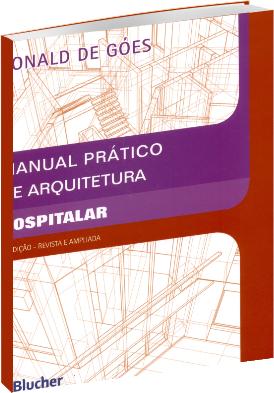 Manual prático de arquitetura hospitalar - 2ª Edição
