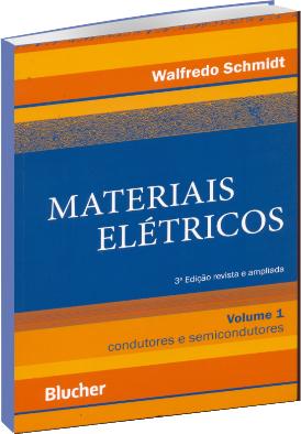 Materiais Elétricos - Condutores e Semicondutores - Vol.1 - 3ª Edição