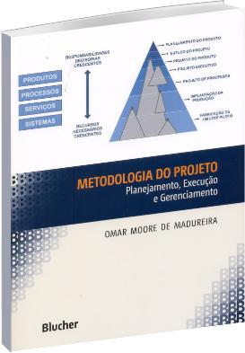 Metodologia do Projeto - Planejamento Execução e Gerenciamento