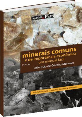 Minerais Comuns e de Importância Econômica um Manual Fácil