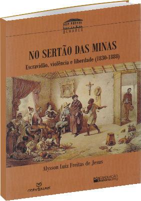 No sertão das Minas: escravidão e violência (1830-88)