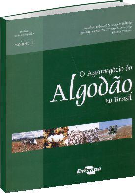O Agronegócio do Algodão no Brasil - Vol. 1