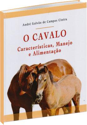 O Cavalo - Características, Manejo e Alimentação