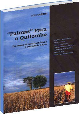 Palmas para o Quilombo - Processos de Territorialidade e Etnicidade Negra