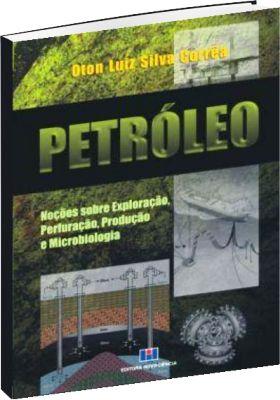 Petróleo sobre Exploração, Perfuração, Produção e Microbiologia