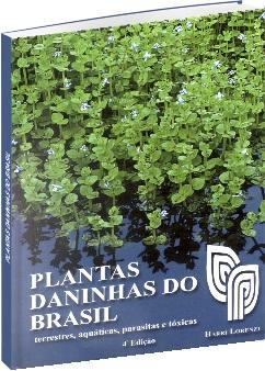Plantas Daninhas do Brasil - terrestre, aquáticas, parasitas e tóxicas