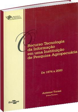 O Recurso Tecnologia da Informação em uma Instituição de Pesquisa Agropecuária