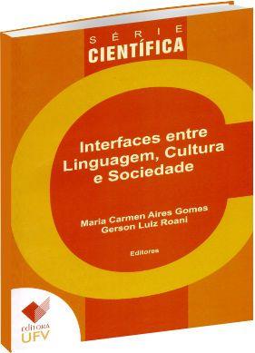Interfaces entre linguagem, cultura e sociedade - Série Científica