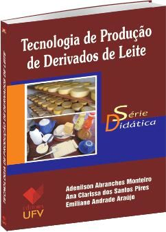 Tecnologia de Produção de Derivados do Leite - Série Didática
