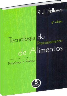 Tecnologia do Processamento de Alimentos - Princípios e Práticas 2ª Edição
