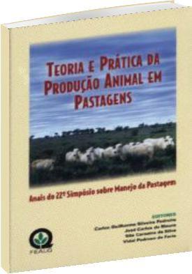 Teoria e Prática da Produção Animal em Pastagens