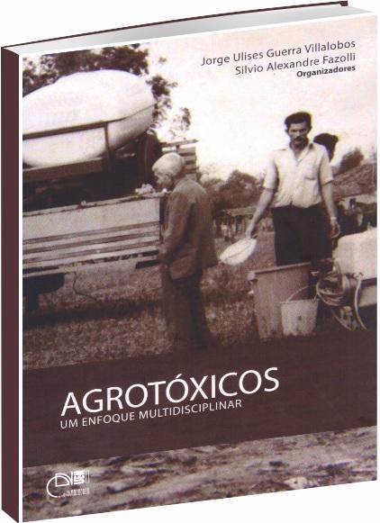 Agrotóxicos - Um enfoque multidisciplinar
