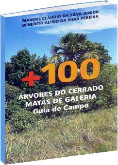+100 Árvores do Cerrado - Matas de Galeria: Guia de Campo