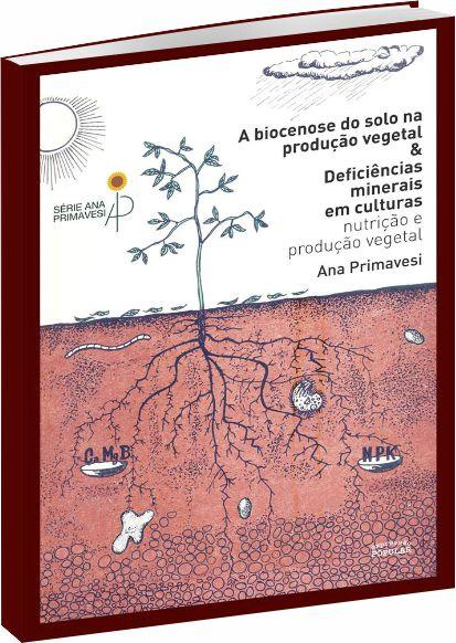 A biocenose do solo na produção vegetal & Deficiências minerais em culturas