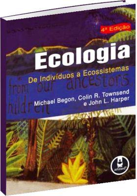 Ecologia de Indivíduos a Ecossistemas - 4ª Edição