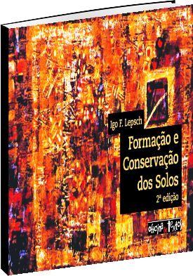 Formação e Conservação dos Solos - 2ª edição