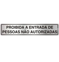 Placa de Aviso Proibida a Entrada de Pessoas Não Autorizadas 5x25cm - C05020 5x25 - Indika