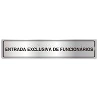 Placa de Aviso Entrada Exclusiva de Funcionários 5x25cm - C05131 - Indika