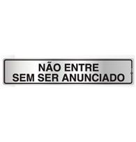 Placa de Aviso Não Entre Sem Ser Anunciado 5x25cm - C05015 5x25 - Indika