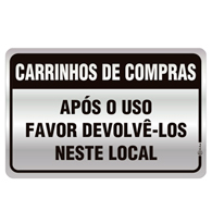 Placa de Aviso: Carrinhos de Compras. Após o Uso Favor Devolvê-los Neste Local. 16x25cm C25028 Indika