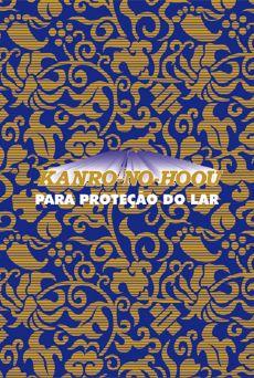 Kanro-No-Hoou - Proteção do Lar