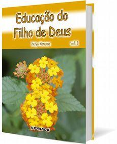 Educação do Filho de Deus Vol.1