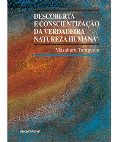 Descoberta e Conscientização da Verdadeira Natureza Humana