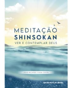 Meditação Shinsokan Ver e Contemplar Deus