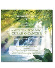 CD - A Atitude Mental Pode Curar o Câncer