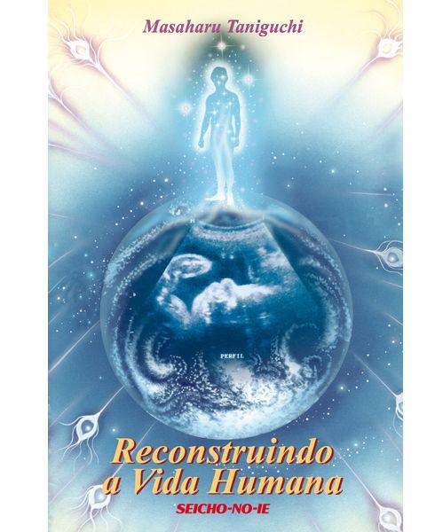 Reconstruindo a Vida Humana