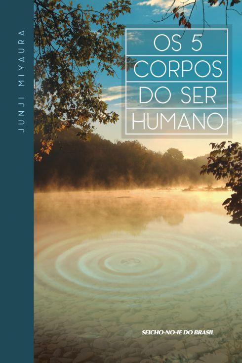 Os 5 Corpos do Ser Humano