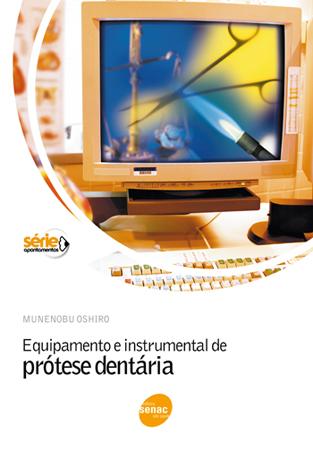 Equipamento e instrumental de prótese dentária - 4ª ed.