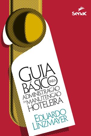 Guia básico para administração da manutenção hoteleira  - 5ª ed.