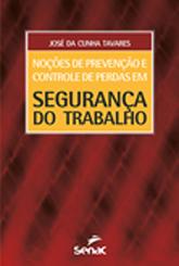 Noções de prevenção e controle de perdas em segurança do trabalho  - 9ª ed.