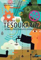 Básico em tesouraria: rotinas e procedimentos operacionais - 2ª ed.