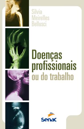 Doenças profissionais ou do trabalho - 12ª ed.