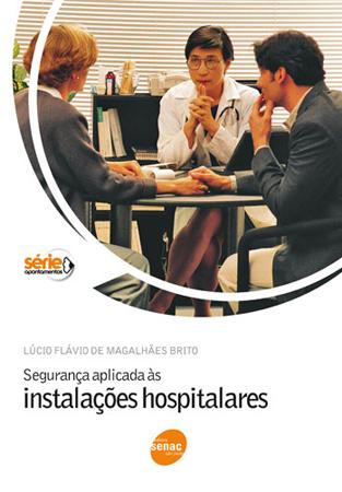 Segurança aplicada às instalações hospitalares - 6ª ed.