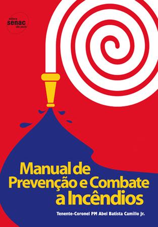 Manual de prevenção e combate a incêndios - 15ª ed.