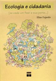 Ecologia e cidadania: se cada um fizer a sua parte... - 1.a EDIÇÃO