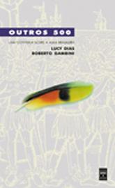 Outros 500: uma conversa sobre a alma brasileira - 1ª ed.