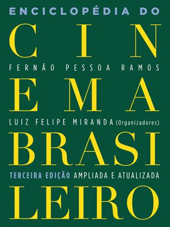 Enciclopédia do cinema brasileiro - 3ª ed.