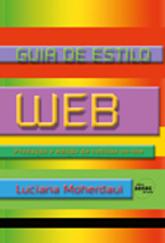 Guia de estilo web: produção e edição de notícias on-line  - 3ª ed.